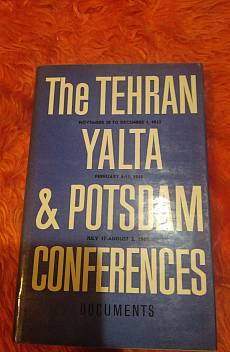 The Tehran, Yalta and Potsdam conferences